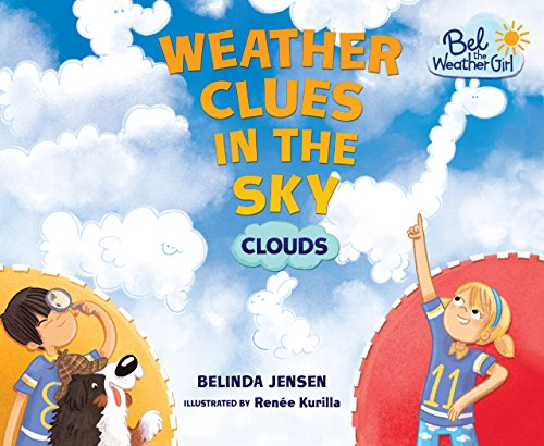 9781467797450: Weather Clues in the Sky: Clouds (Bel the Weather Girl)