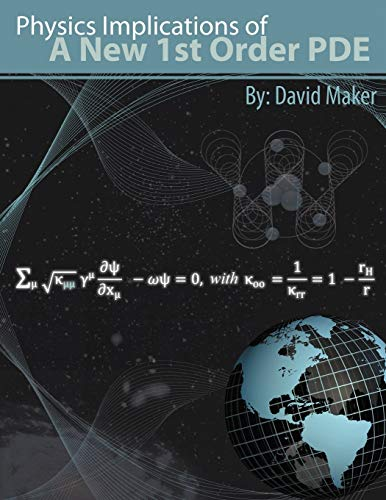 9781467854702: Physics Implications Of A New 1St Order Pde
