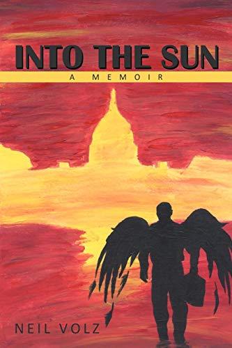 9781467868150: Into The Sun: A Memoir