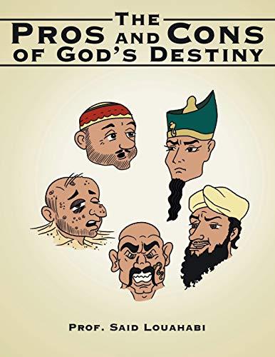 The Pros and Cons of Gods Destiny: Prof Said Louahabi