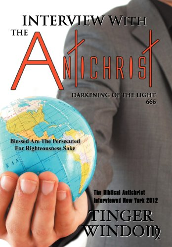 Interview with the Antichrist: Darkening of the Light 666: Tinger Windom