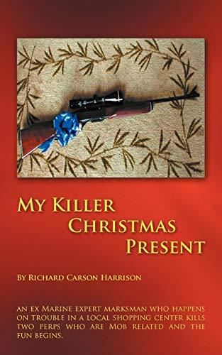 MY KILLER CHRISTMAS PRESENT MATT CARSONS ADVENTURES: Richard Harrison