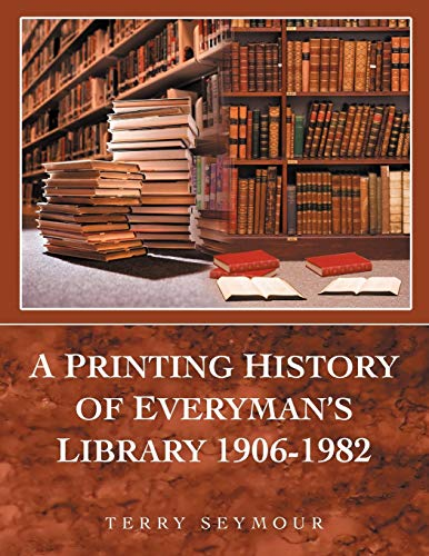 A Printing History of Everymans Library 1906-1982: Terry Seymour