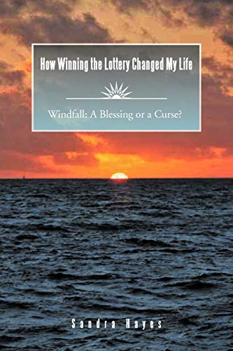 9781467870467: How Winning the Lottery Changed My Life: Windfall: a Blessing or a Curse?