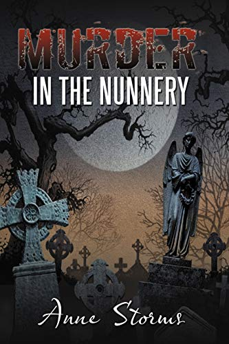 Murder in the Nunnery (Paperback): Anne Storms