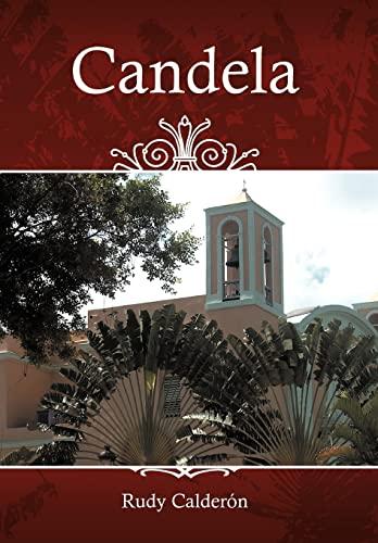Candela: Rudy Calderon