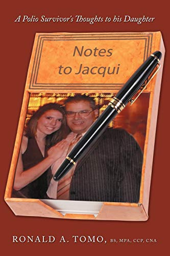 9781467873963: Notes to Jacqui: A Polio Survivor's Thoughts to His Daughter