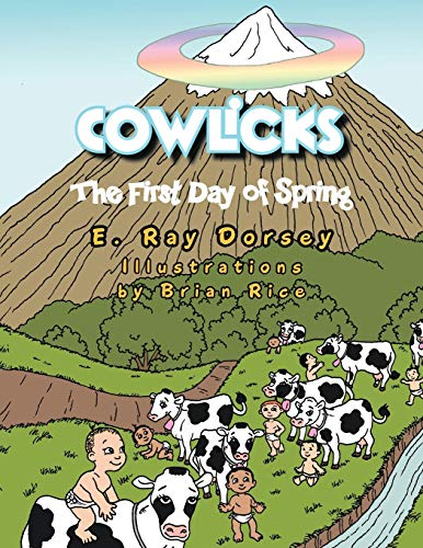 Cowlicks The First Day of Spring: E. Ray Dorsey