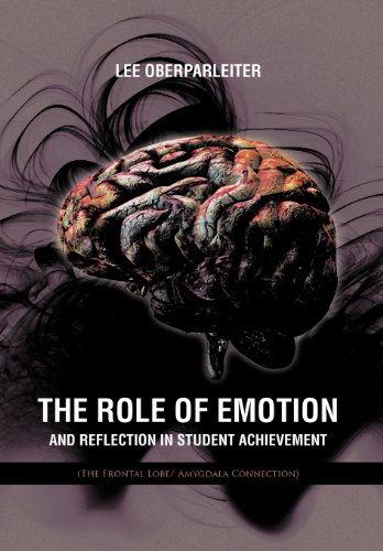 9781467877152: The Role of Emotion and Reflection in Student Achievement: (The Frontal Lobe/ Amygdala Connection)
