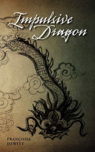 Impulsive Dragon: Fran Oise Dewitt