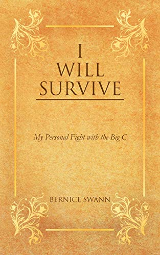 I Will Survive My Personal Fight with the Big C: Bernice Swann