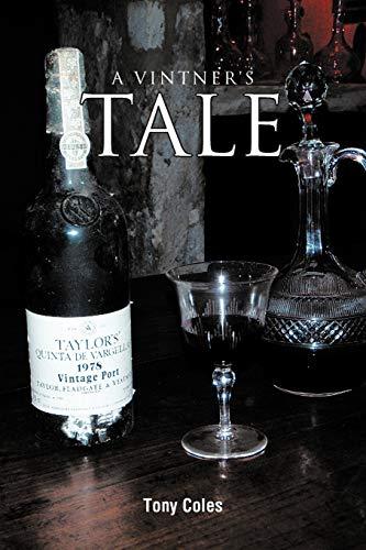 A Vintners Tale: Tony Coles