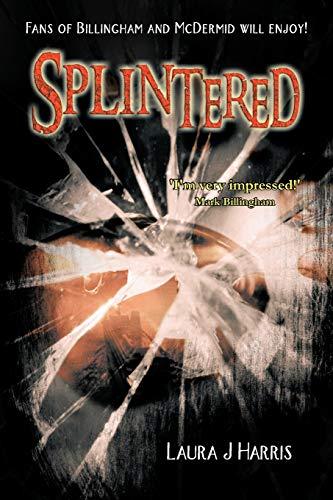 Splintered: Laura J. Harris