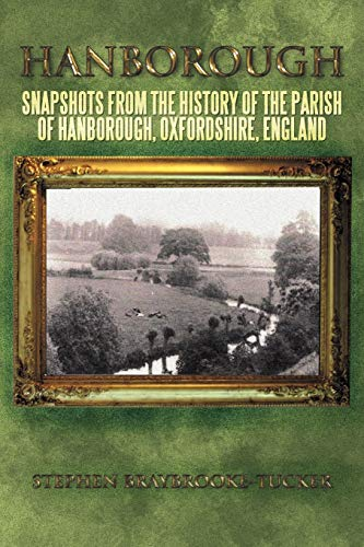 9781467882811: Hanborough: Snapshots from the History of the Parish of Hanborough, Oxfordshire, England