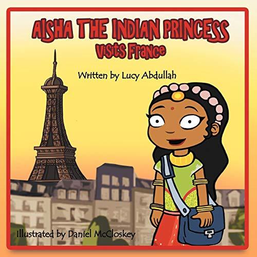 9781467883245: Aisha the Indian Princess: Visits France