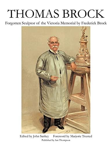 Thomas Brock: Forgotten Sculptor of the Victoria: Frederick Brock; John