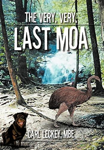 The Very, Very, Last Moa (Hardback): Carl Leckey Mbe