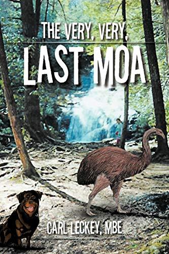 The Very, Very, Last Moa (Paperback): Carl Leckey Mbe