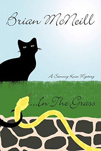 ...in the Grass: A Sammy Knox Mystery: McNeill, Brian