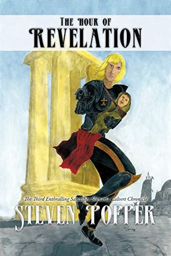 The Hour of Revelation: The Third Enthralling Sanctifier Shenaria Calvert Chronicle: Steven Popper