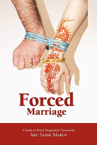 9781467889254: Forced Marriage: A Study on British Bangladeshi Community