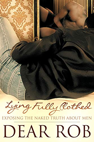 9781467890595: Lying Fully Clothed: Exposing the Naked Truth About Men