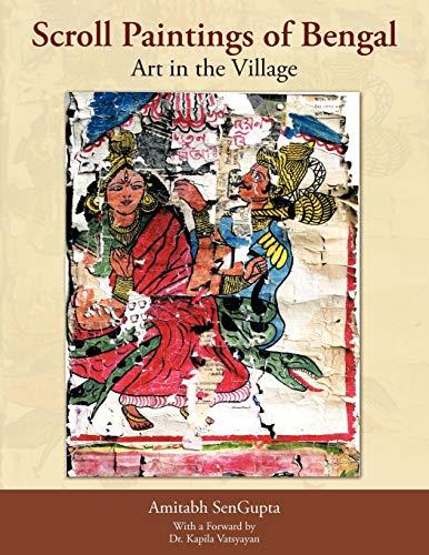 Scroll Paintings of Bengal: Art in the Village: Amitabh SenGupta