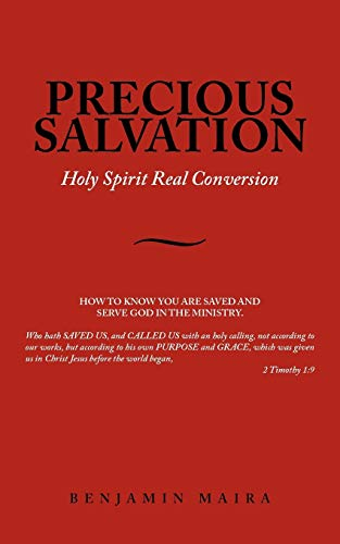 Precious Salvation Holy Spirit Real Conversion: Benjamin Maira