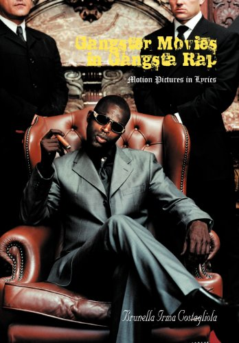 Gangster Movies in Gangsta Rap: Motion Pictures in Lyrics: Brunella Irma Costagliola