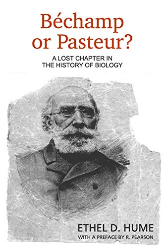 9781467900126: Bechamp or Pasteur?: A Lost Chapter in the History of Biology