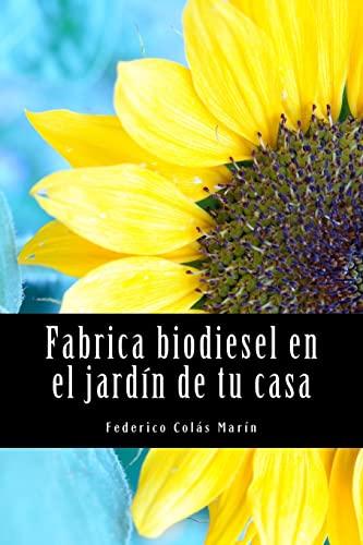 9781467900881: Fabrica biodiesel en el jardín de tu casa (Spanish Edition)
