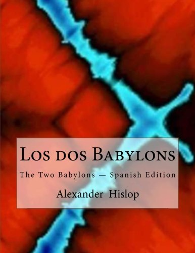 9781467902212: Los dos Babylons: The Two Babylons — Spanish Edition