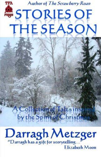 9781467904209: Stories of the Season: A Collection of Short Stories Inspired by the Spirit of Christmas