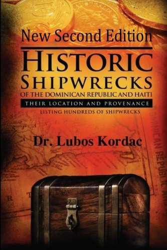 9781467905183: Historic Shipwrecks of the Dominican Republic and Haiti, Second Edition: Their Locations and Provenance