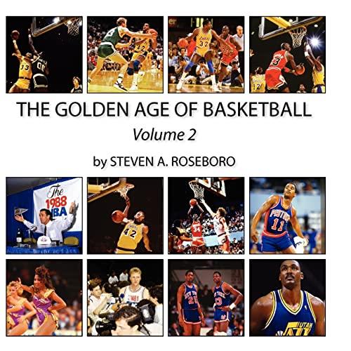 The Golden Age of Basketball - Volume II: Mr Steven A Roseboro