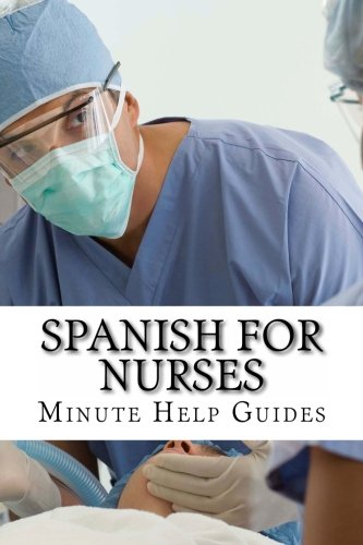 9781467906395: Spanish for Nurses: Essential Power Words and Phrases for Workplace Survival (Spanish Edition)