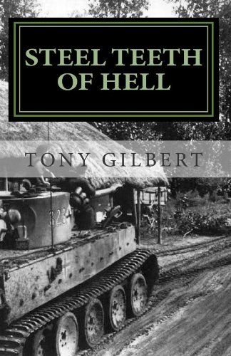 9781467907170: Steel Teeth of Hell: a combat chronicle of a WW2 Sherman tank crew