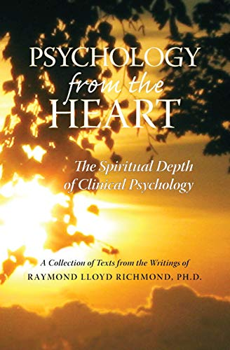 9781467907651: Psychology from the Heart: The Spiritual Depth of Clinical Psychology