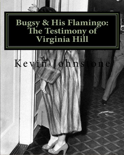 9781467907897: Bugsy & His Flamingo: The Testimony of Virginia Hill