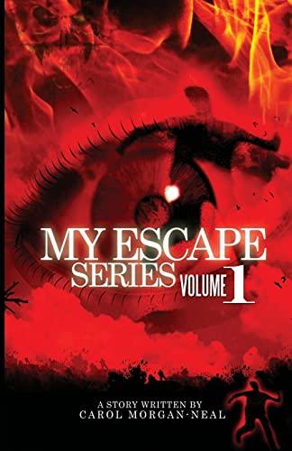 My Escape: Satan Thought He Had Me But I Got Away: Carol Morgan-Neal