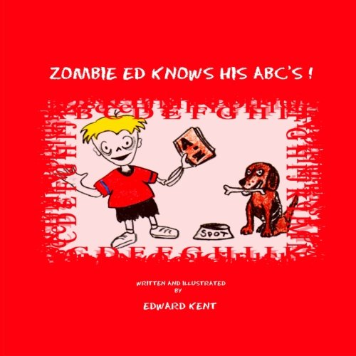 Zombie Ed Knows His ABC's! (1467908487) by Kent, Edward