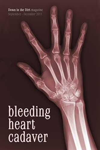 9781467910200: Bleeding Heart Cadaver: Down in the Dirt magazine September-December 2011 issue writings