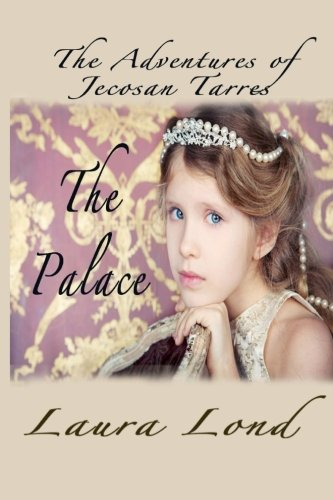 9781467911023: The Palace: The Adventures of Jecosan Tarres