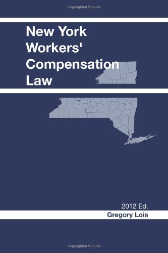 9781467912136: New York Workers' Compensation Law: 2012 Edition