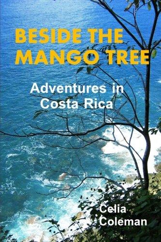 9781467918503: Beside the Mango Tree: Adventures in Costa Rica: 1