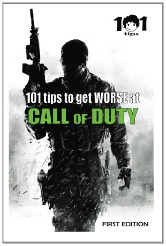 9781467919722: 101 tips to get WORSE at Call of Duty