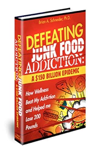 9781467919944: Defeating Junkfood Addiction: A $150 Billion Epidemic: A $150 Billion Epidemic