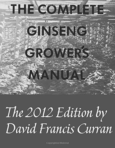 9781467919951: The Complete Ginseng Grower's Manual