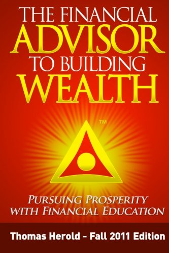 9781467920308: The Financial Advisor to Building Wealth: Pursuing Prosperity with Financial Education, Vol. 5