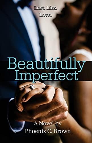 Beautifully Imperfect: Phoenix C Brown